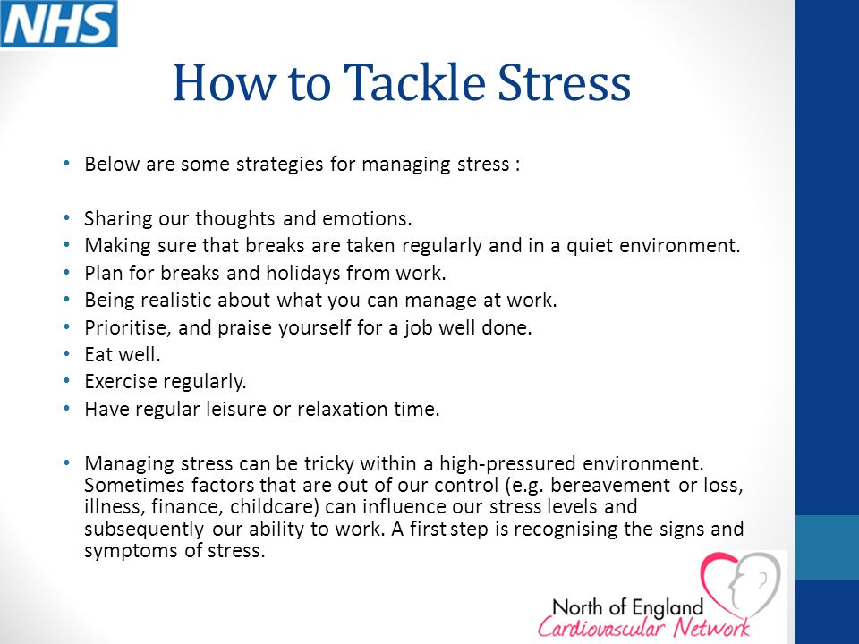 How to Tackle Stress Below are some strategies for managing stress : Sharing our thoughts and emotions.
