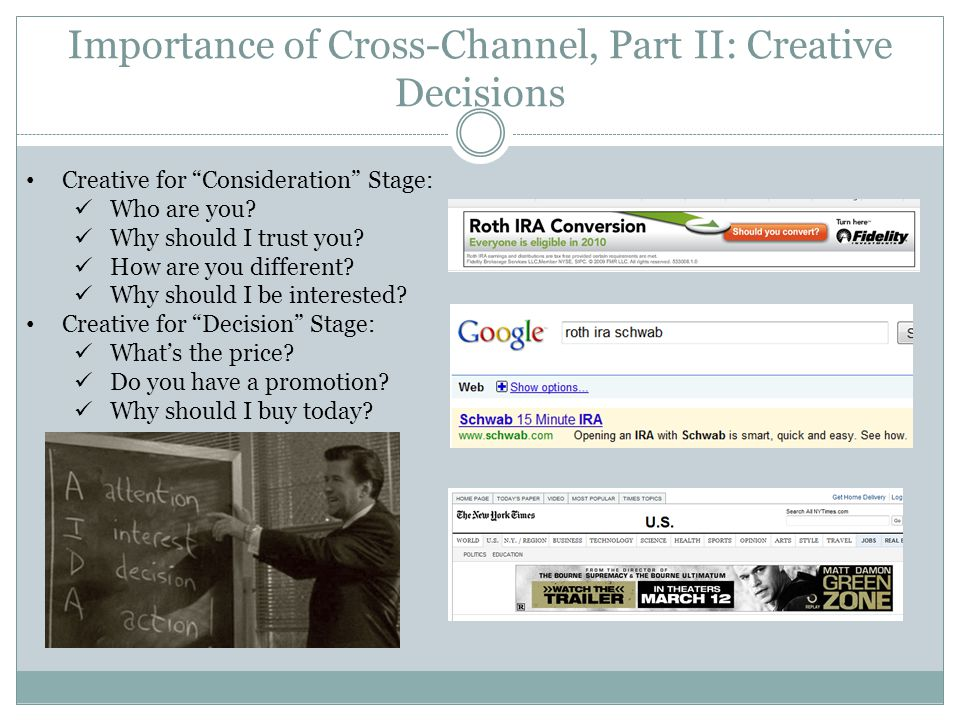 Importance of Cross-Channel, Part II: Creative Decisions Creative for Consideration Stage: Who are you.