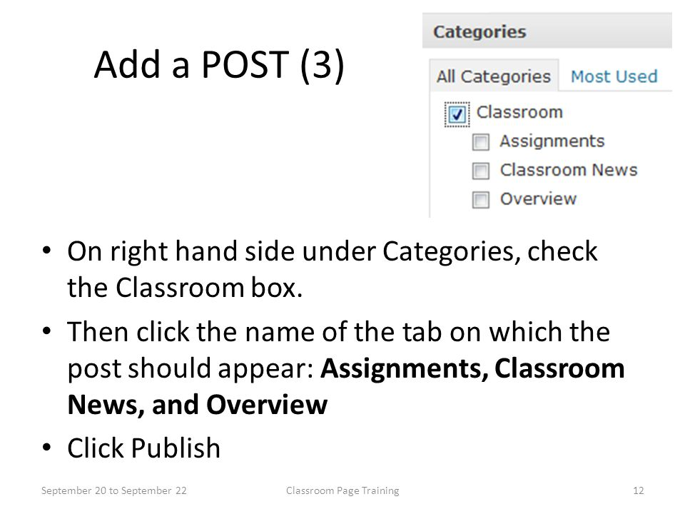 Add a POST (3) On right hand side under Categories, check the Classroom box.