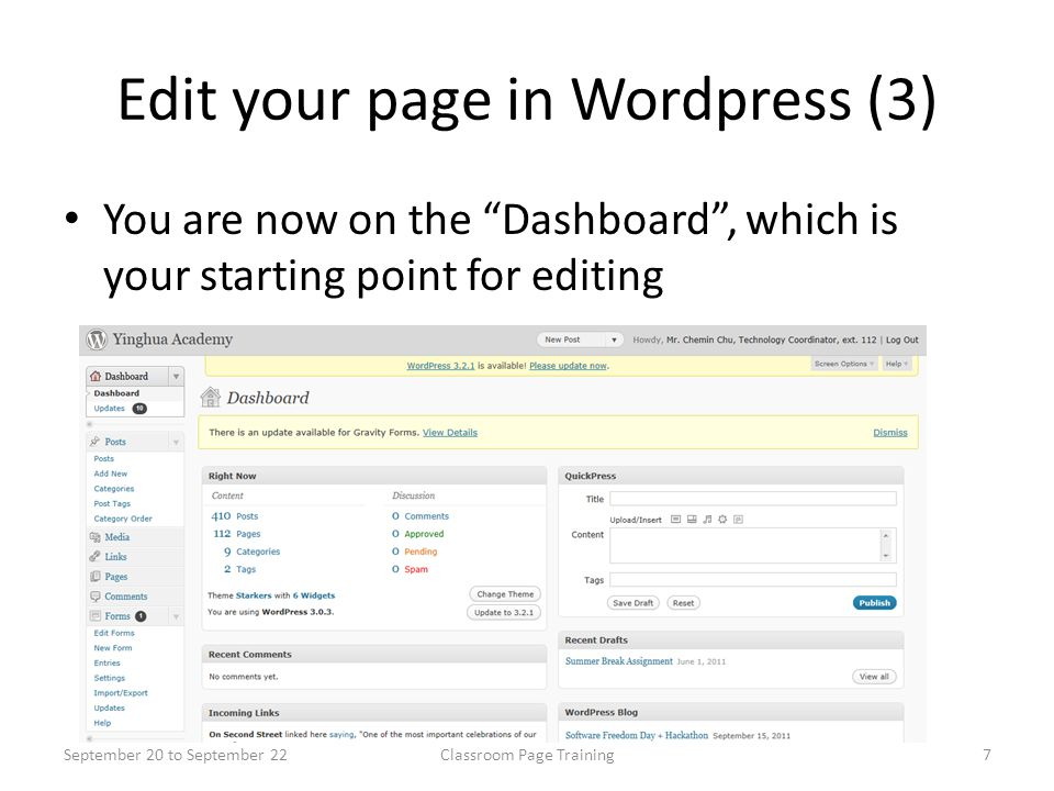 Edit your page in Wordpress (3) You are now on the Dashboard , which is your starting point for editing September 20 to September 227Classroom Page Training