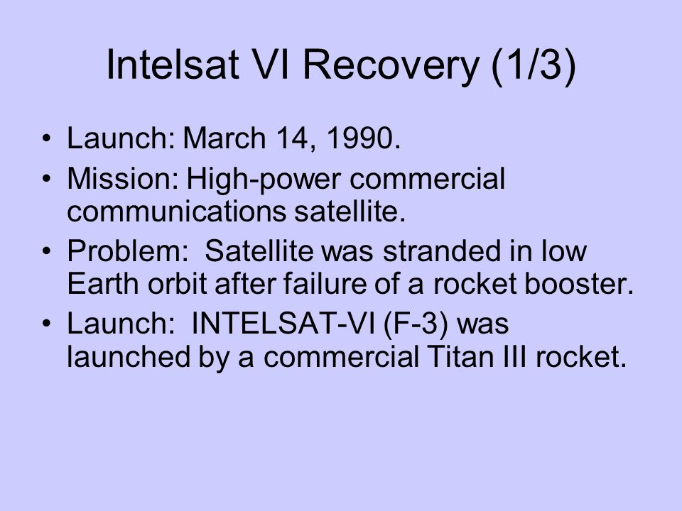 Intelsat VI Recovery (1/3) Launch: March 14, 1990.