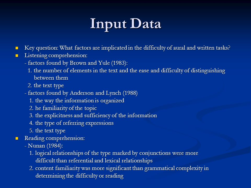 Input Data Key question: What factors are implicated in the difficulty of aural and written tasks.