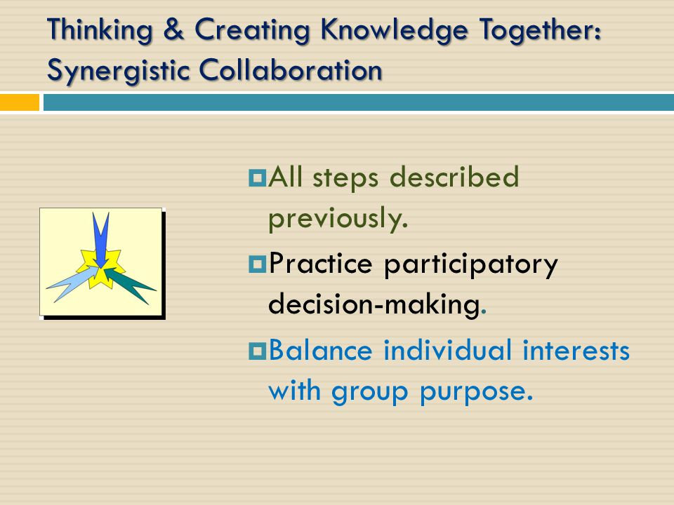  All steps described previously.  Practice participatory decision-making.