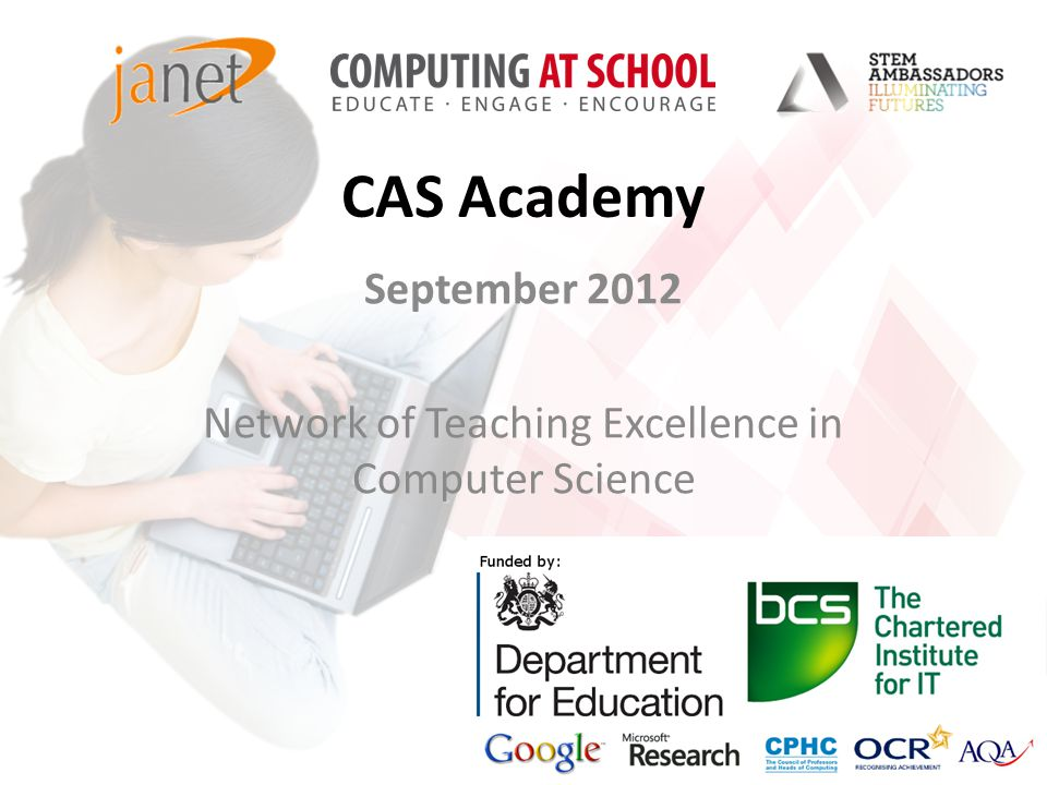 CAS Academy September 2012 Network of Teaching Excellence in Computer Science