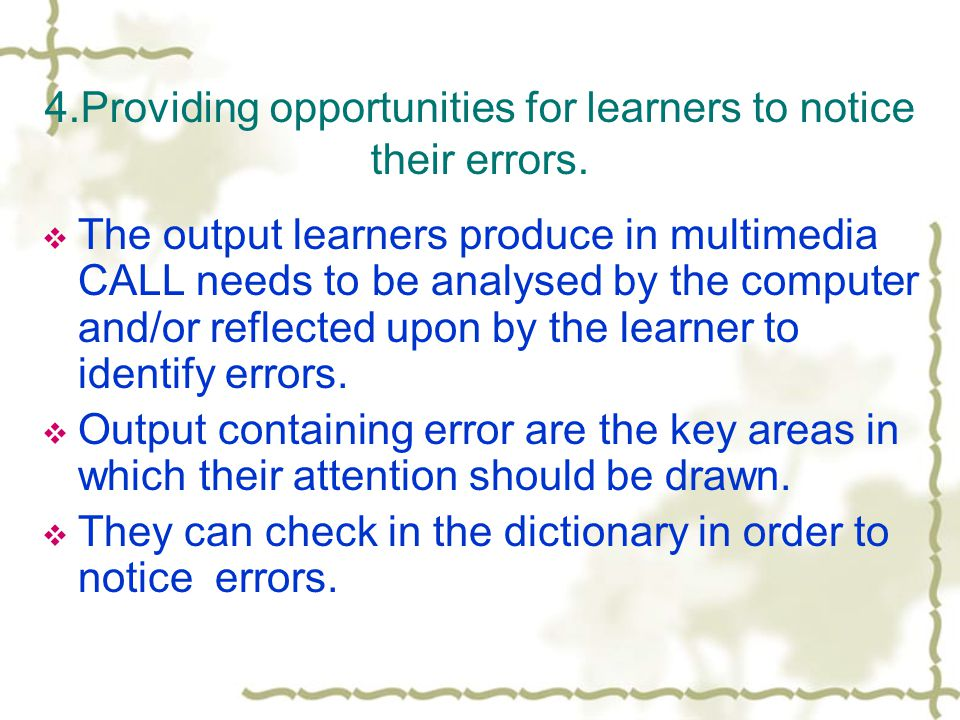 4.Providing opportunities for learners to notice their errors.