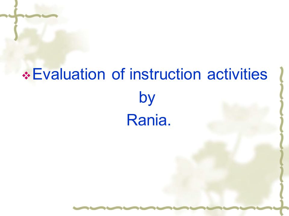  Evaluation of instruction activities by Rania.