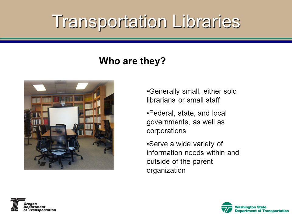 Transportation Libraries Who are they.
