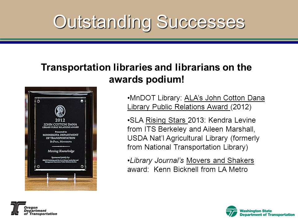 Outstanding Successes Transportation libraries and librarians on the awards podium.