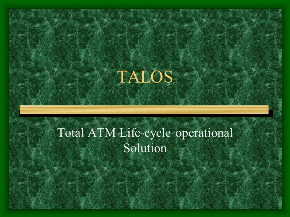 TALOS Total ATM Life-cycle operational Solution
