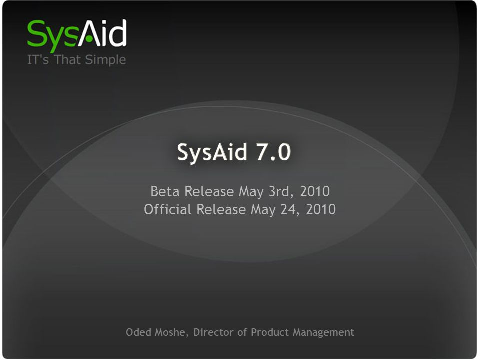 29 Oded Moshe, Director of Product Management Beta Release May 3rd, 2010 Official Release May 24, 2010