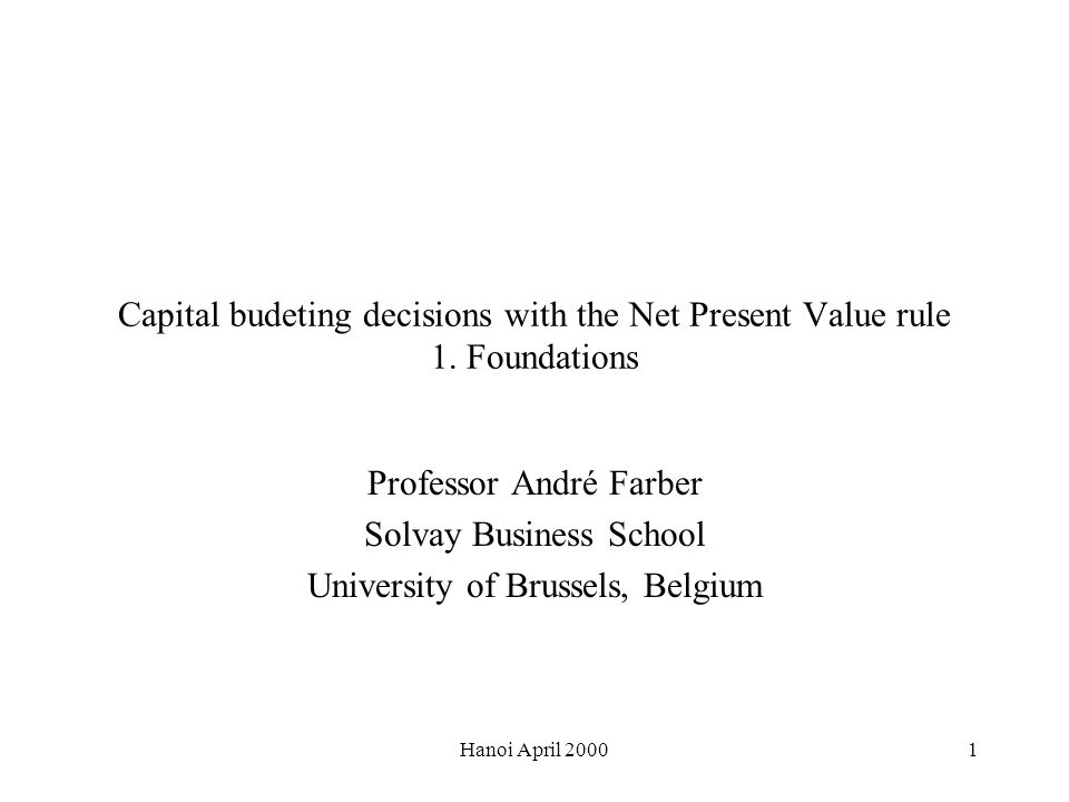 Hanoi April Capital budeting decisions with the Net Present Value rule 1.
