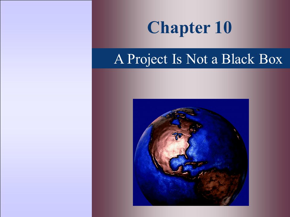 A Project Is Not a Black Box Chapter 10