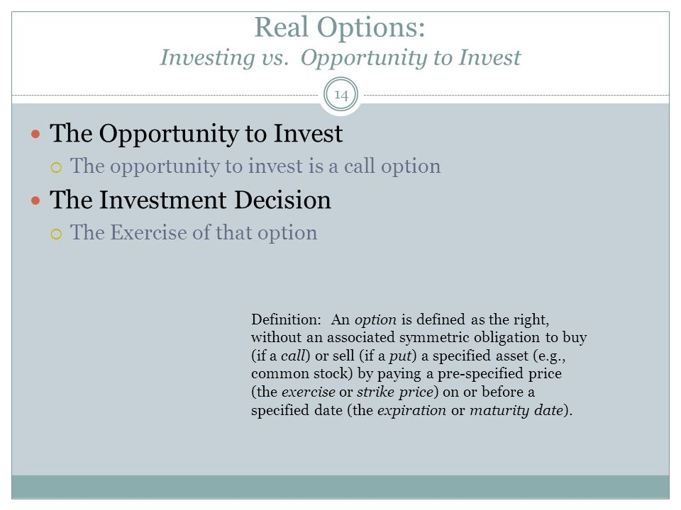 Real Options: Investing vs.