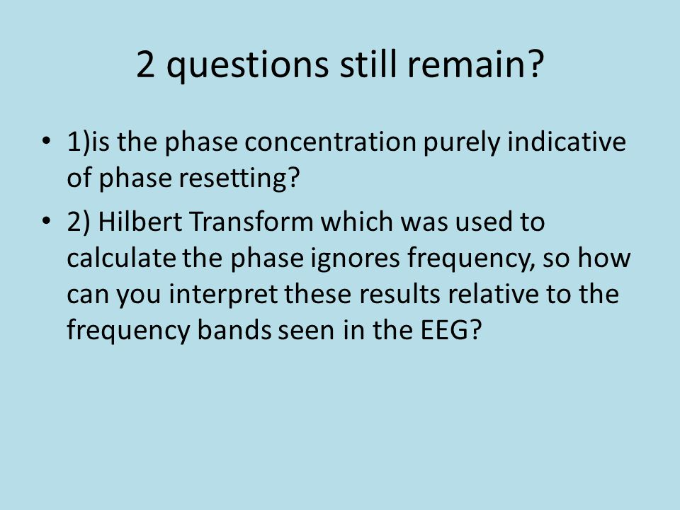 2 questions still remain. 1)is the phase concentration purely indicative of phase resetting.
