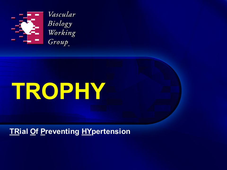 TROPHY TRial Of Preventing HYpertension