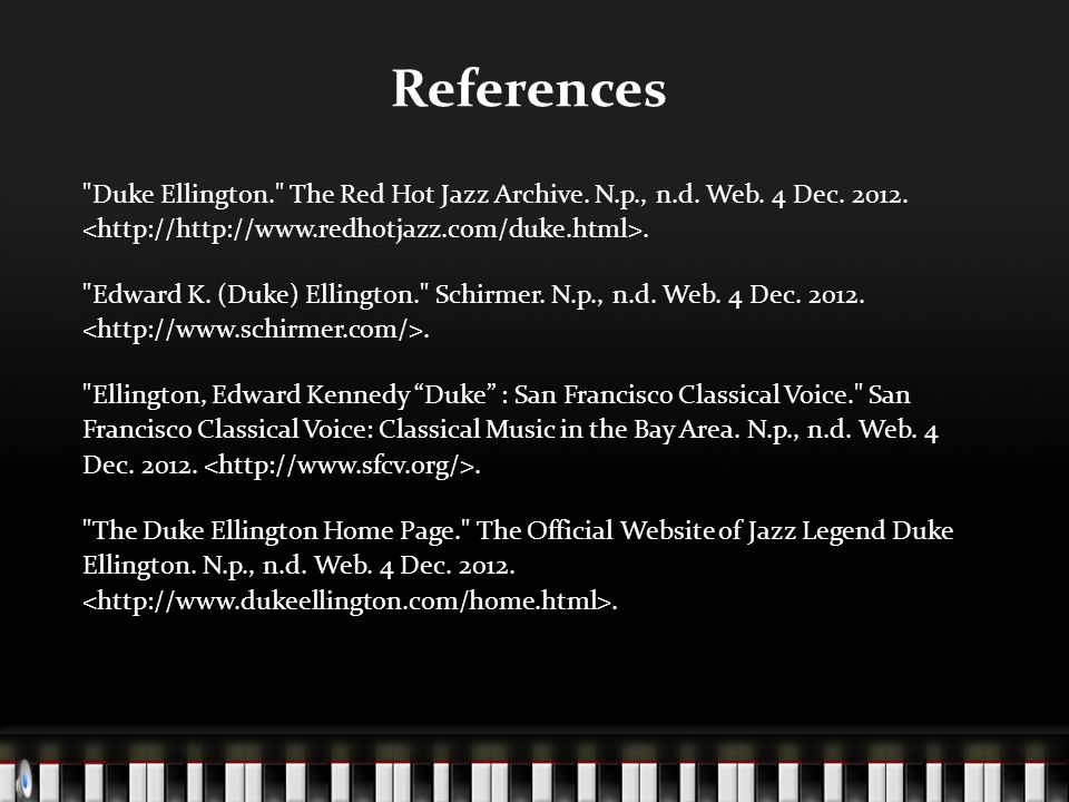 References Duke Ellington. The Red Hot Jazz Archive.