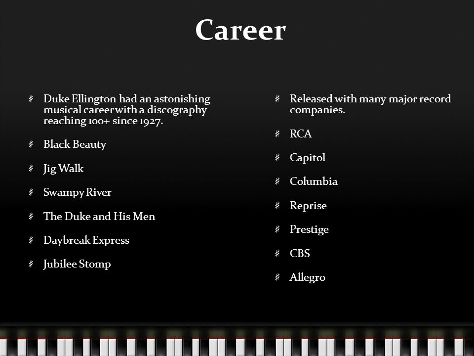 Career Duke Ellington had an astonishing musical career with a discography reaching 100+ since 1927.