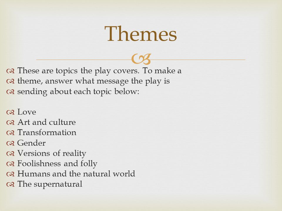   These are topics the play covers.