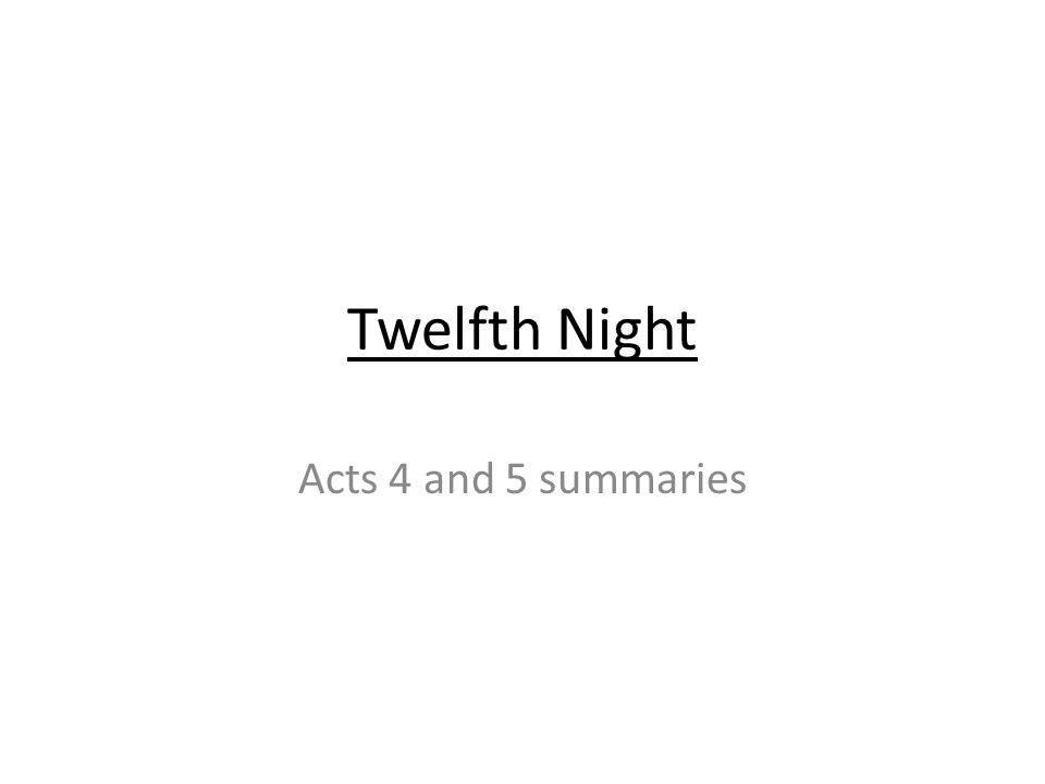 twelfth night summaries scene by scene essay