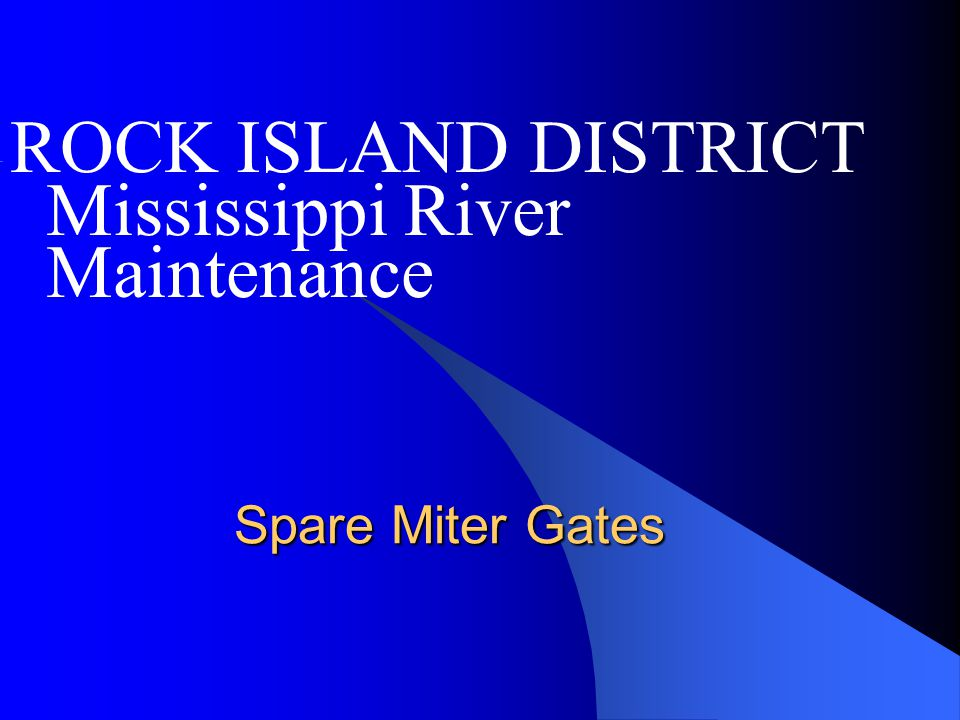 ROCK ISLAND DISTRICT Mississippi River Maintenance Spare Miter Gates