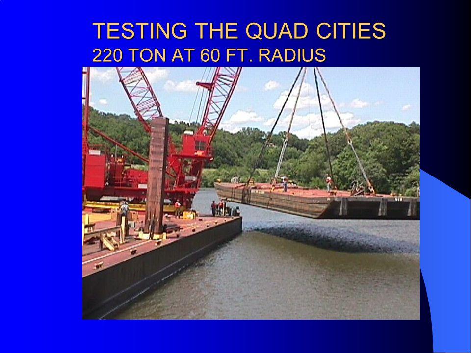 TESTING THE QUAD CITIES 220 TON AT 60 FT. RADIUS
