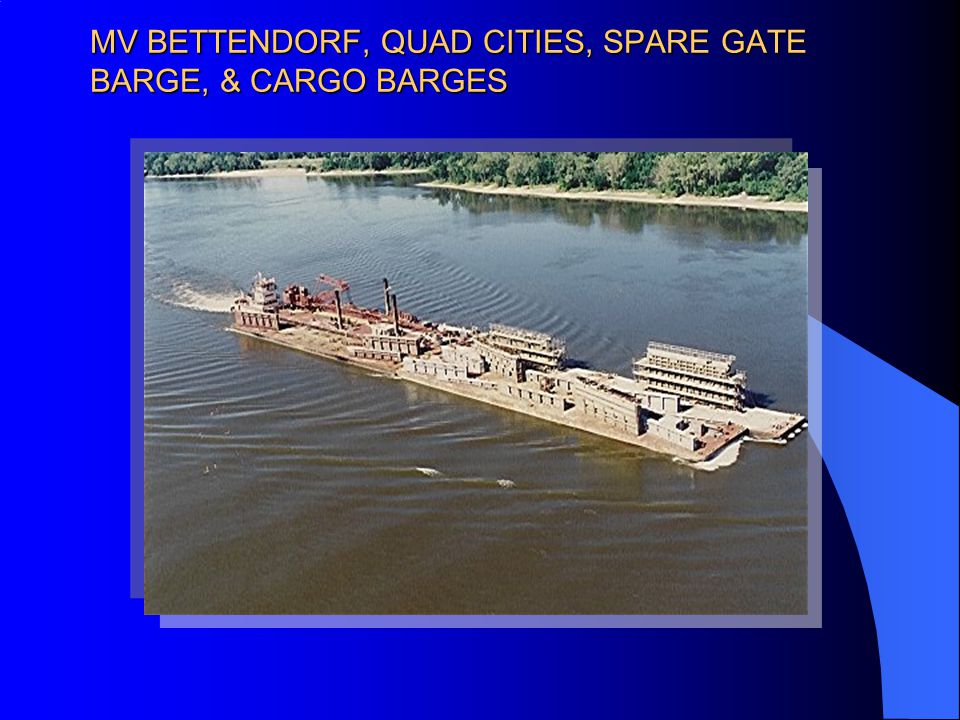MV BETTENDORF, QUAD CITIES, SPARE GATE BARGE, & CARGO BARGES
