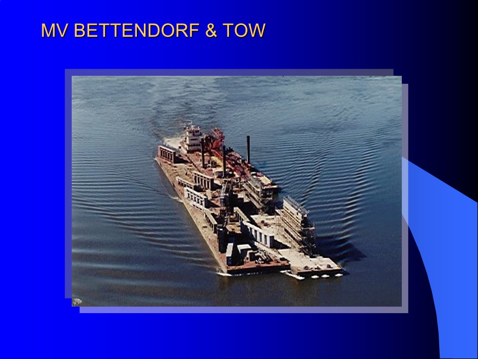 MV BETTENDORF & TOW