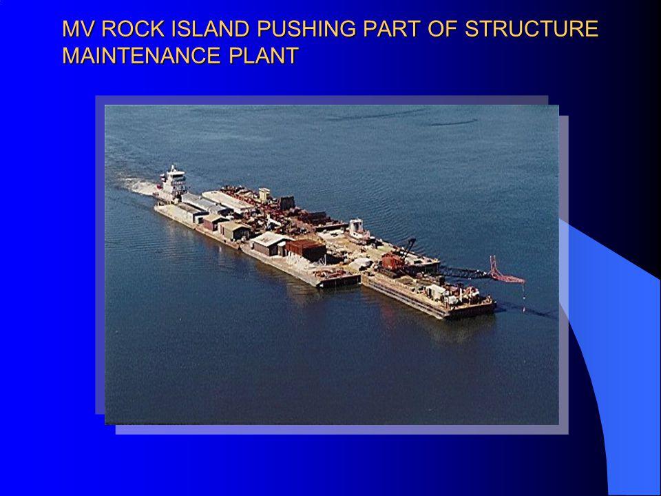 MV ROCK ISLAND PUSHING PART OF STRUCTURE MAINTENANCE PLANT