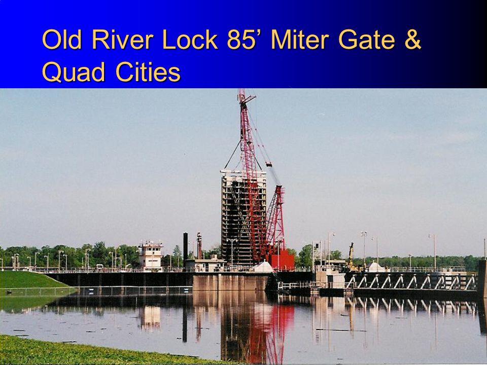Old River Lock 85' Miter Gate & Quad Cities