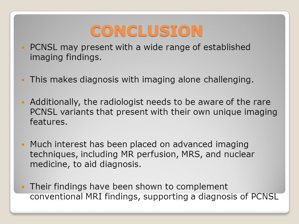 CONCLUSION PCNSL may present with a wide range of established imaging findings.