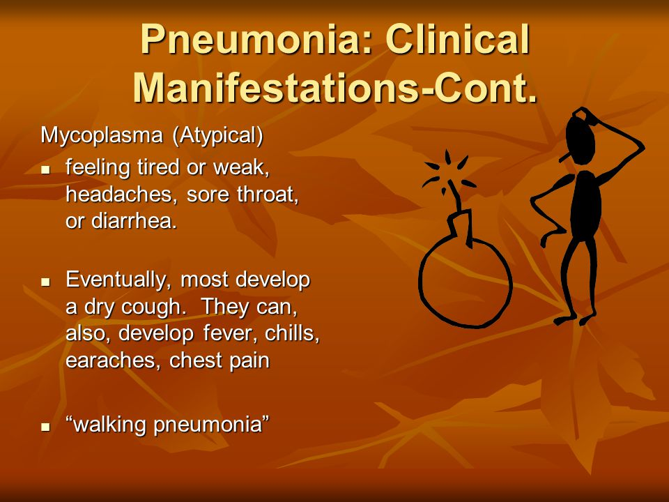 Pneumonia: Clinical Manifestations-Cont.