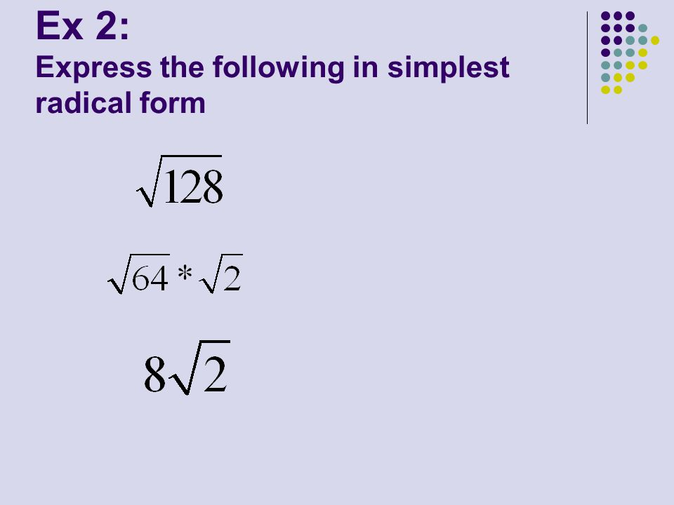 Aim: How do we simplify radical expressions? Do Now: List at least ...
