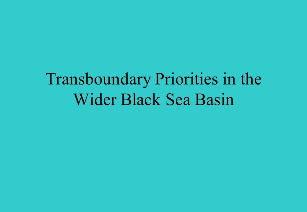 Transboundary Priorities in the Wider Black Sea Basin