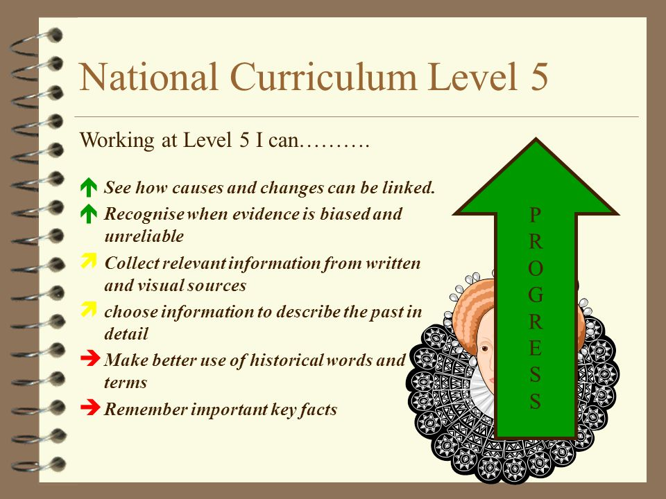 National Curriculum Level 5  See how causes and changes can be linked.