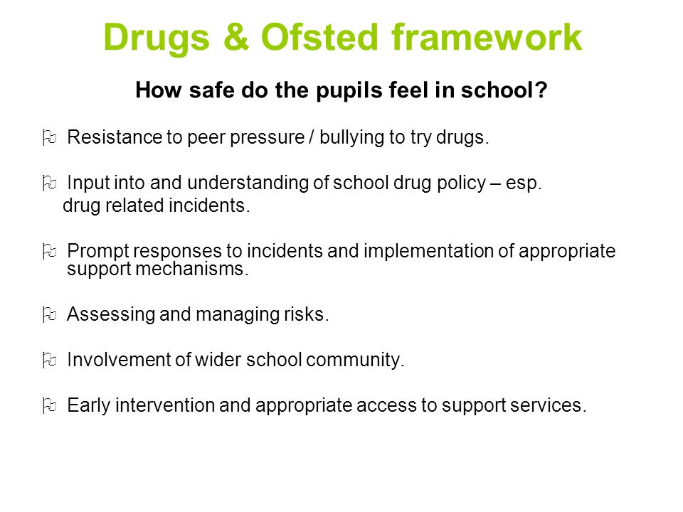 Drugs & Ofsted framework How safe do the pupils feel in school.
