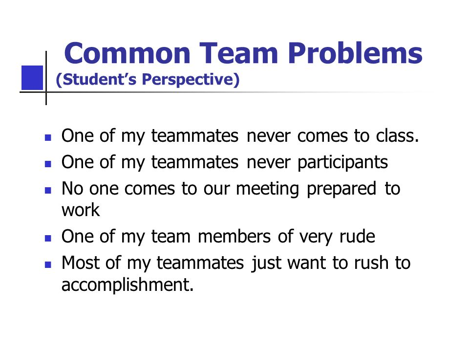 Common Team Problems (Student's Perspective) One of my teammates never comes to class.