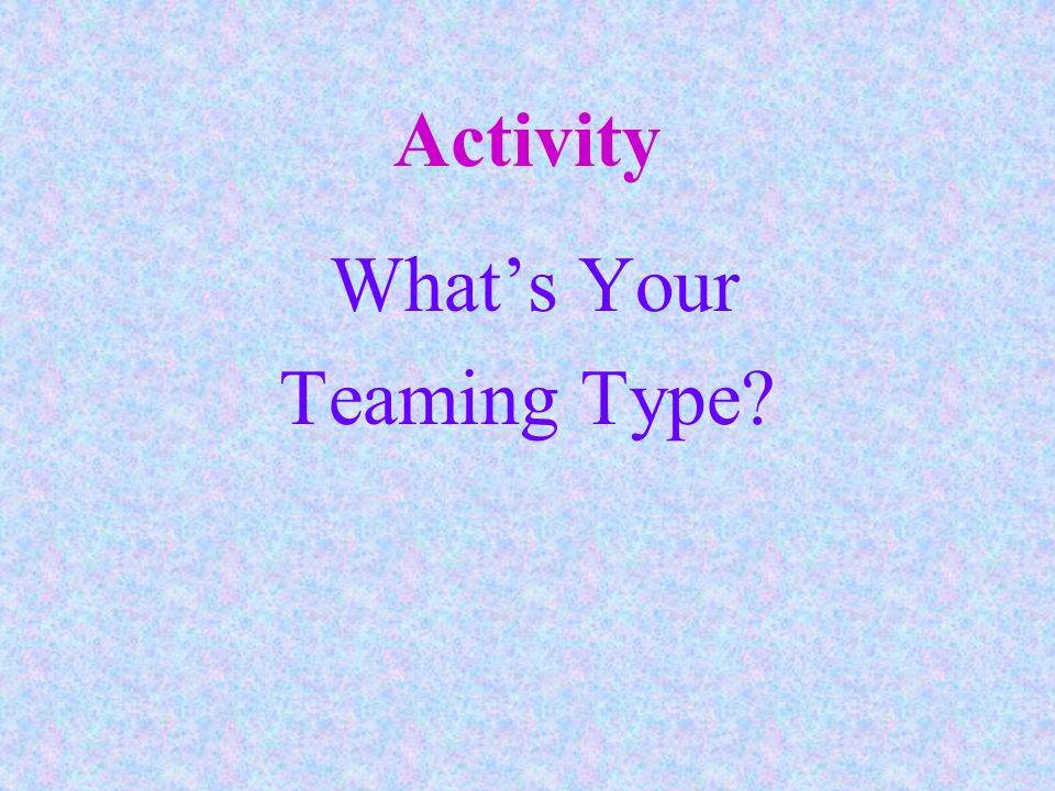 Activity What's Your Teaming Type