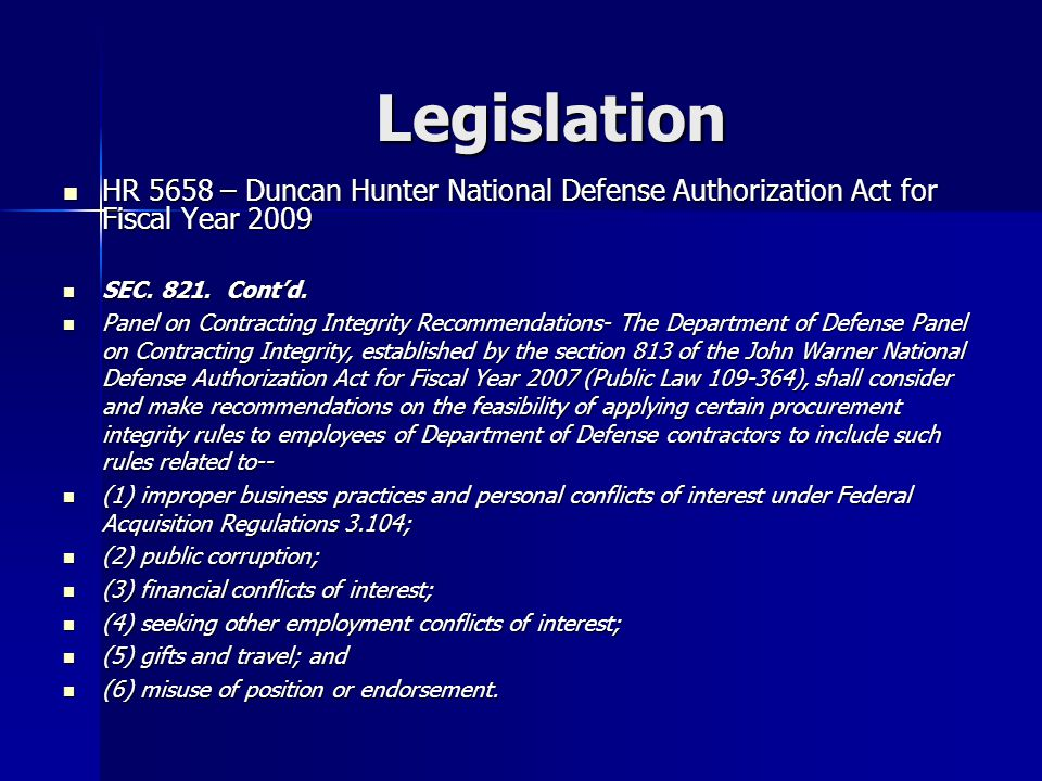 Legislation HR 5658 – Duncan Hunter National Defense Authorization Act for Fiscal Year 2009 HR 5658 – Duncan Hunter National Defense Authorization Act for Fiscal Year 2009 SEC.