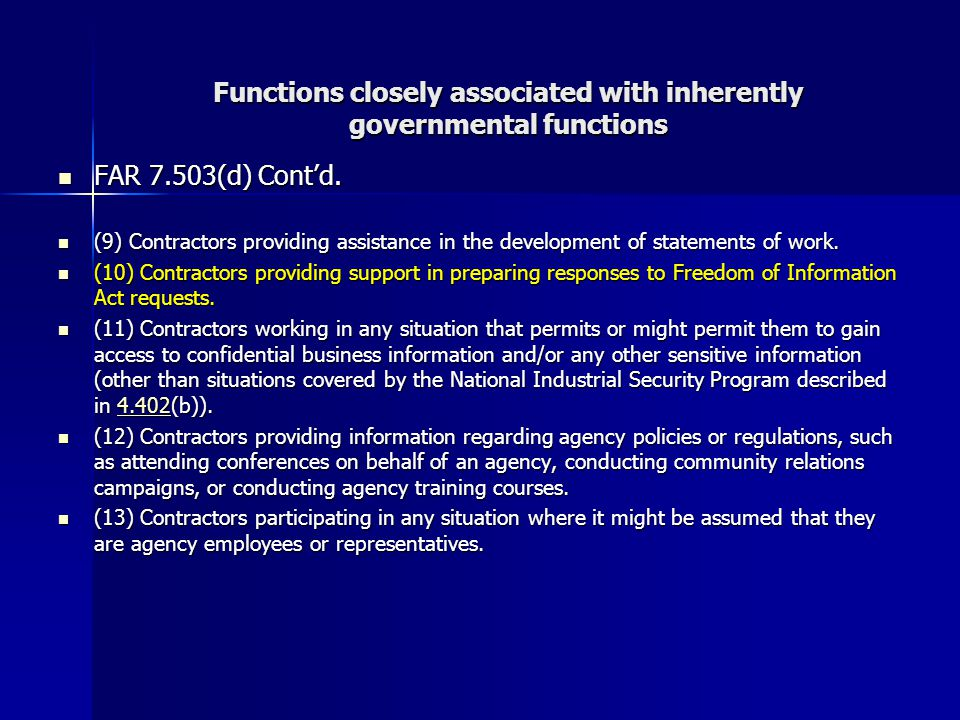 Functions closely associated with inherently governmental functions FAR 7.503(d) Cont'd.