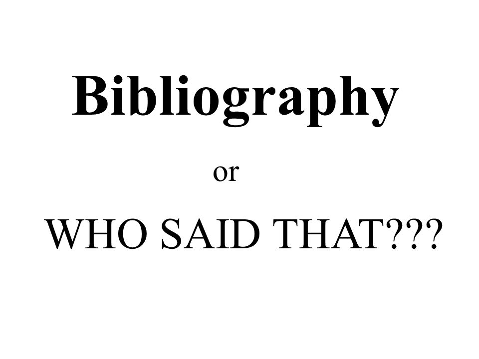 WHO SAID THAT or Bibliography