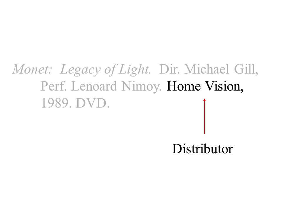 Monet: Legacy of Light. Dir. Michael Gill, Perf. Lenoard Nimoy. Home Vision, DVD. Distributor