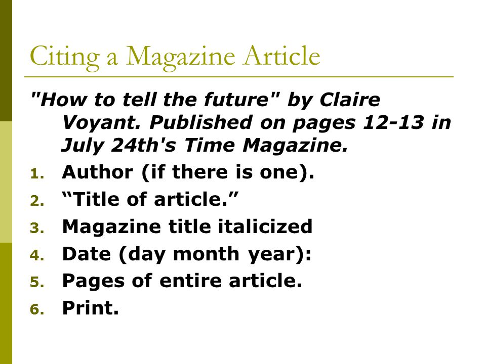 Citing a Magazine Article How to tell the future by Claire Voyant.