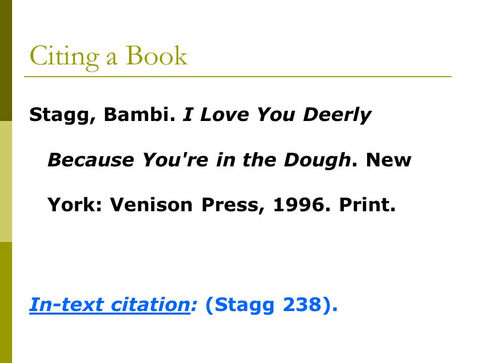 Citing a Book Stagg, Bambi. I Love You Deerly Because You re in the Dough.