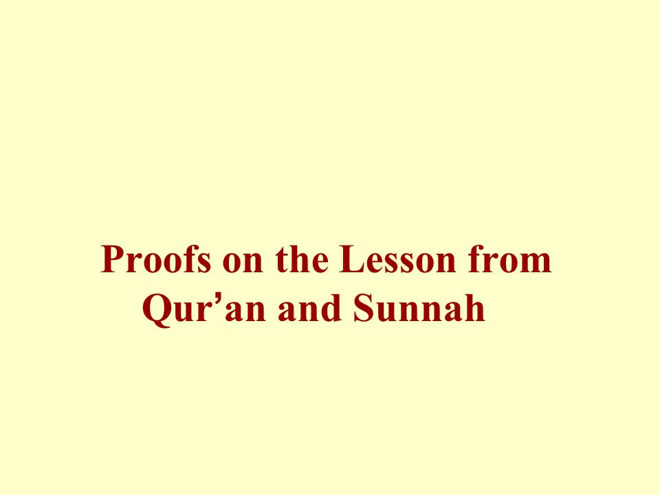 Proofs on the Lesson from Qur ' an and Sunnah