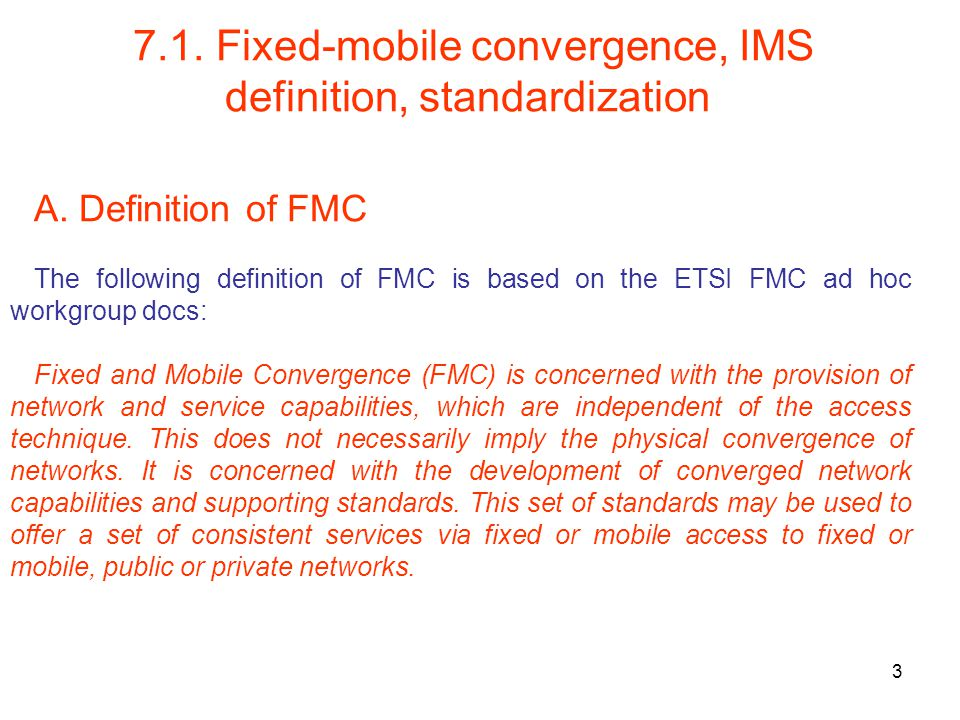 Fixed-mobile convergence, IMS definition, standardization A.