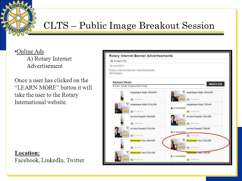 CLTS – Public Image Breakout Session Online Ads A) Rotary Internet Advertisement Once a user has clicked on the LEARN MORE button it will take the user to the Rotary International website.