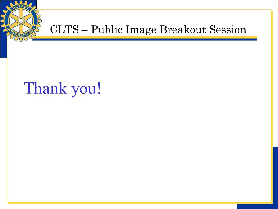 CLTS – Public Image Breakout Session Thank you!