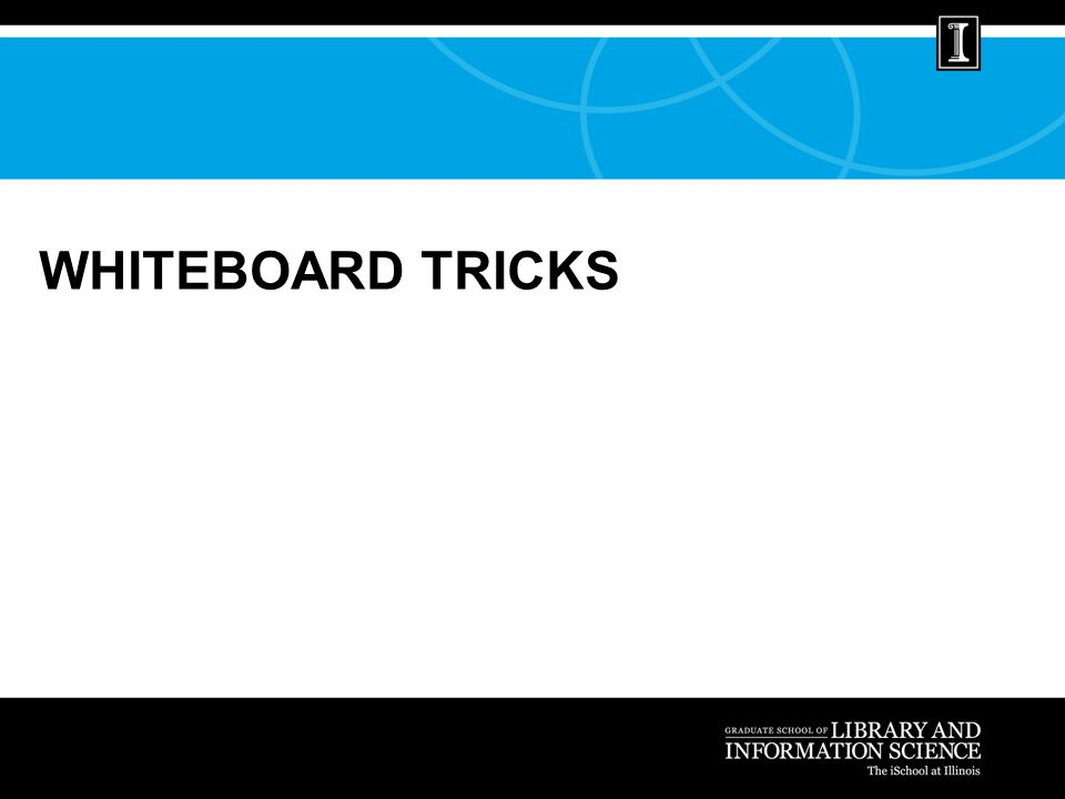 WHITEBOARD TRICKS