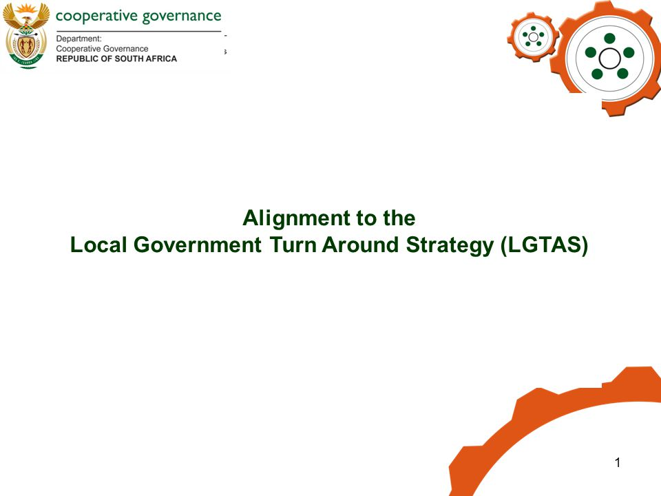 1 Alignment to the Local Government Turn Around Strategy (LGTAS)