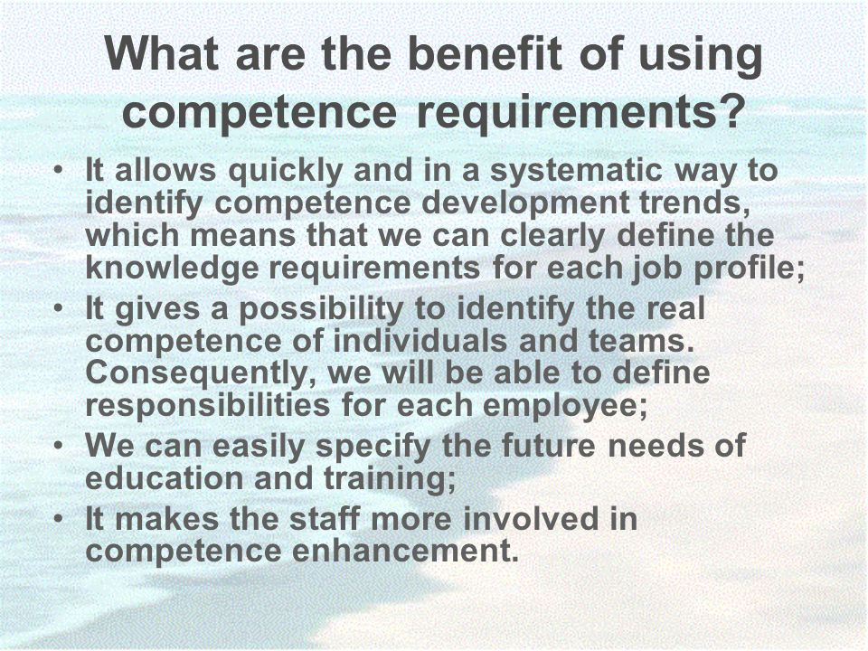 What are the benefit of using competence requirements.